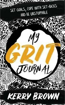 My Grit Journal: Set Goals, Cope with Set-Backs and Be Unstoppable (Paperback or