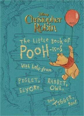 Christopher Robin: The Little Book of Pooh-Isms: With Help from Piglet, Eeyore,