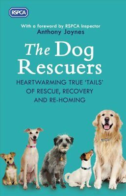 The Dog Rescuers Heartwarming true tails of rescue, recovery an... 9780593080405