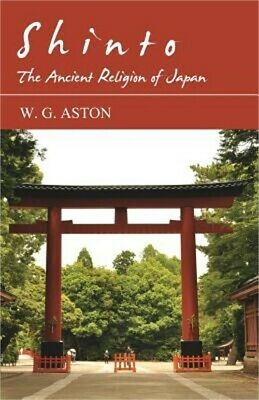 Shinto - The Ancient Religion of Japan (Paperback or Softback)