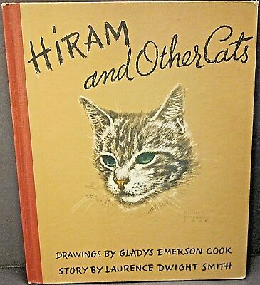 Hiram and Other Cats Gladys Emerson Cook & Laurence Dwight Smith 1941 Hardcover