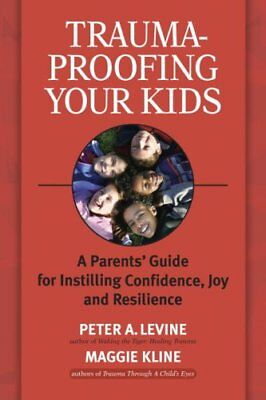 Trauma-Proofing Your Kids by Peter Levine 9781556436994 (Paperback, 2008)