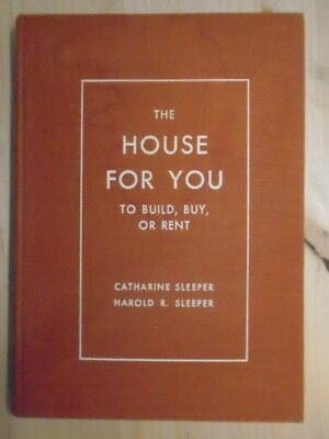 The House for You to Build, Buy or Rent by Sleeper, Catherine & Harold R. / Henr