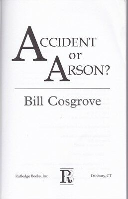ACCIDENT OR ARSON  Chicago Fire Dept    by BILL COSGROVE                  7354