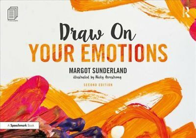 Draw on Your Emotions by Margot Sunderland 9781138070554 (Paperback, 2018)