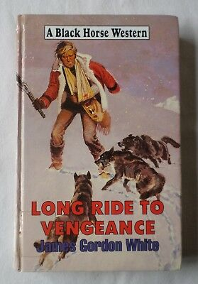 James Gordon White: LONG RIDE TO VENGEANCE - [Ex-Library Hardback]