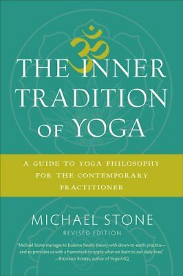 The Inner Tradition of Yoga A Guide to Yoga Philosophy for the ... 9781611805918