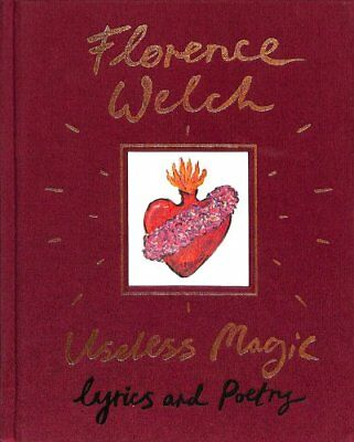 Useless Magic Lyrics and Poetry by Florence Welch 9780241347935 (Hardback, 2018)