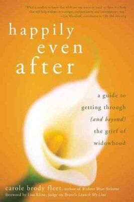 Happily Even After: A Guide to Getting Through (and Beyond) the Grief of...