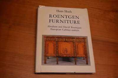 Roentgen Furniture: Abraham and David Roentgen - European Cabinet Makers, Huth,