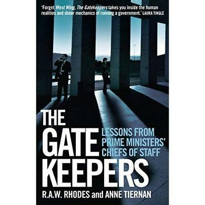 The Gatekeepers: Lessons from Prime Ministers' Chiefs o - Paperback NEW R. A. W.