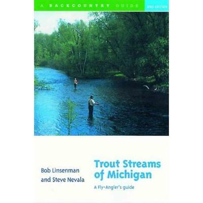 Trout Streams of Michigan: A Fly-angler's Guide (Backco - Paperback NEW Linsenma