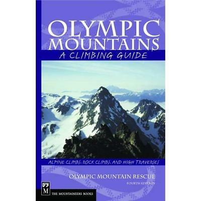 Olympic Mountains: A Climbing Guide - Paperback NEW Olympic Mountai 2006-04