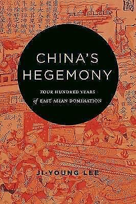 China's Hegemony: Four Hundred Years of East Asian Domination by Ji-Young Lee...