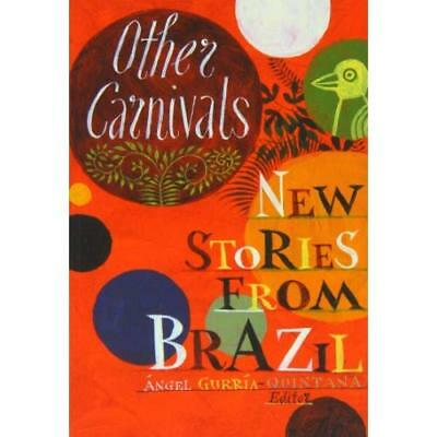 Other Carnivals: New Stories from Brazil - Paperback NEW Milton Hatoum(A 2013-10