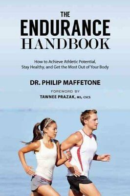 The Endurance Handbook How to Achieve Athletic Potential, Stay ... 9781632204981