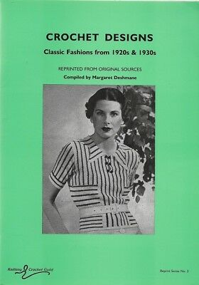 Crochet Designs: Classic Fashions from 1920's and 1930's by Margaret Deshmane