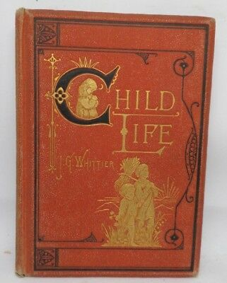 Child Life  A Collection Of Poems - J.g. Whittier - Ed. J. Osgood Boston 1873