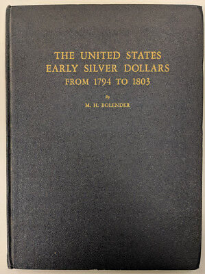 Book, The United States Early Silver Dollars, 1794 to 1803, M. H. Bolender, 1950