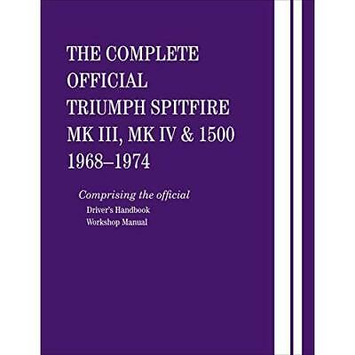 The Complete Official Triumph Spitfire Mk III, Mk IV and 1500: 1968-1974: Compri