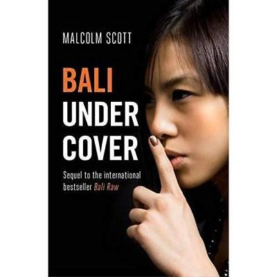 Bali Undercover - Paperback NEW Malcolm Scott(A 01-May-15