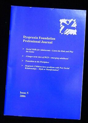 Dyspraxia Foundation Professional Journal  Issue 5 2006