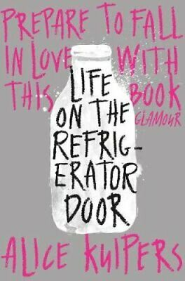 Life on the Refrigerator Door by Alice Kuipers 9781509801879 (Paperback, 2015)