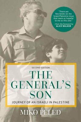 The General's Son: Journey of an Israeli in Palestine by Miko Peled...