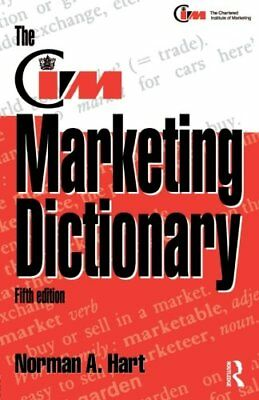 The CIM Marketing Dictionary, Fifth Edition: Published in Association with th.