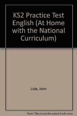 KS2 Practice Test English (At Home with the National Curriculum)-John Lisle