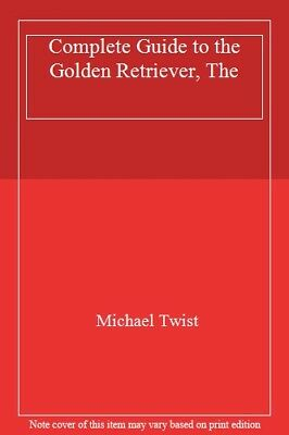 Complete Guide to the Golden Retriever, The-Michael Twist