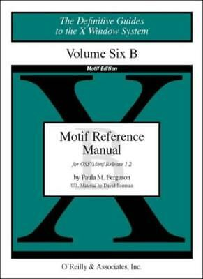 Volume 6B: Motif Reference Manual: Vol 6B (X Window System)-David Brennan,Paula