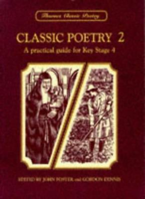Thornes Classic Poetry 2 - A Practical Guide for Key Stage 4-John Foster, Gordo