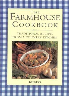 The Farmhouse Cookbook: Traditional Recipes from a Country Kitchen-Liz Trigg
