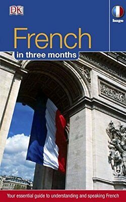 Hugo In Three Months: French: Your Essential Guide to Understanding and Speak.