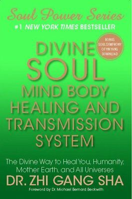 Divine Soul Mind Body Healing and Transmission Sys: The Divine Way to Heal Yo.