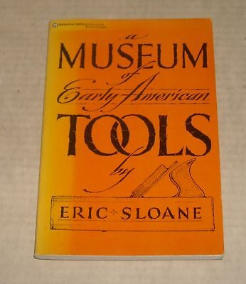 1978 a MUSEUM of EARLY AMERICAN TOOLS by ERIC SLOANE SC BOOK with ILLUSTRATIONS