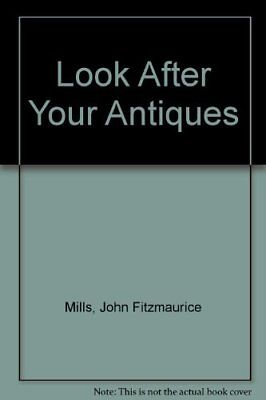 Look After Your Antiques-John Fitzmaurice Mills, 0890094101