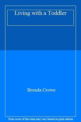 Living with a Toddler-Brenda Crowe