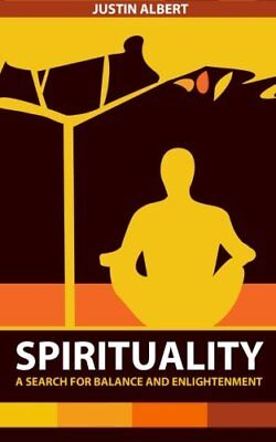 Spirituality: A Search for Balance and Enlightenment: Spiritual Health and We.