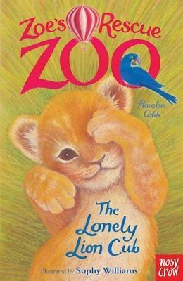 Zoe's Rescue Zoo: The Lonely Lion Cub-Amelia Cobb