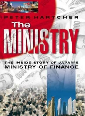 The Ministry: The Inside Story of Japan's Ministry of Finance- ..9780002558549