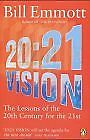 20:21 Vision: The Lessons of the 20th Century for the 21st-Bill Emmott