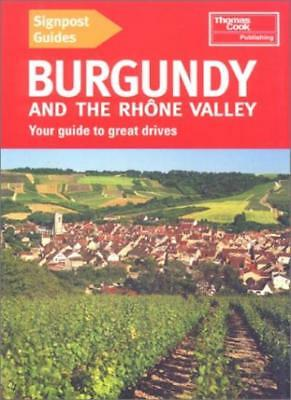 Burgundy and the Rhone Valley (Signpost Guide Burgundy & the Rhone Valley: Yo.