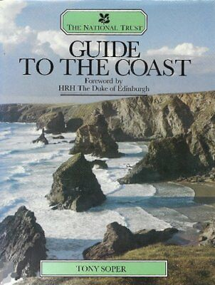 The National Trust Guide to the Coast-Tony Soper, 9780863500213