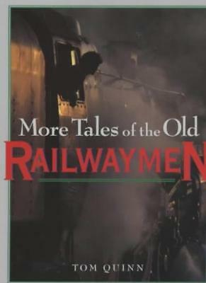 More Tales of the Old Railwaymen-Tom Quinn