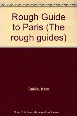 Rough Guide to Paris (The rough guides)-Kate Baillie, Tim Salmon