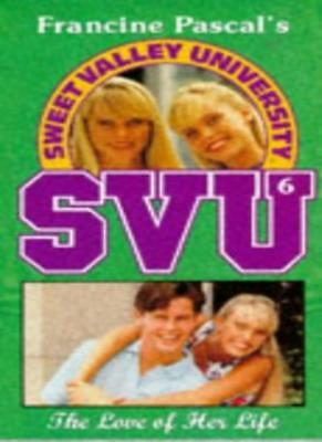 The Love of Her Life (Sweet Valley University)-Laurie John