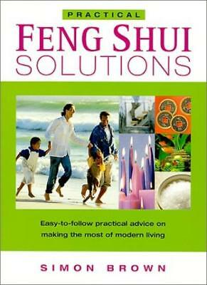 Feng Shui Solutions: Easy-to-follow Practical Advice on Making the Most of Mo.