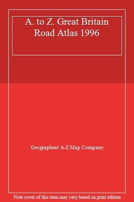 A. to Z. Great Britain Road Atlas 1996-Geographers' A-Z Map Company